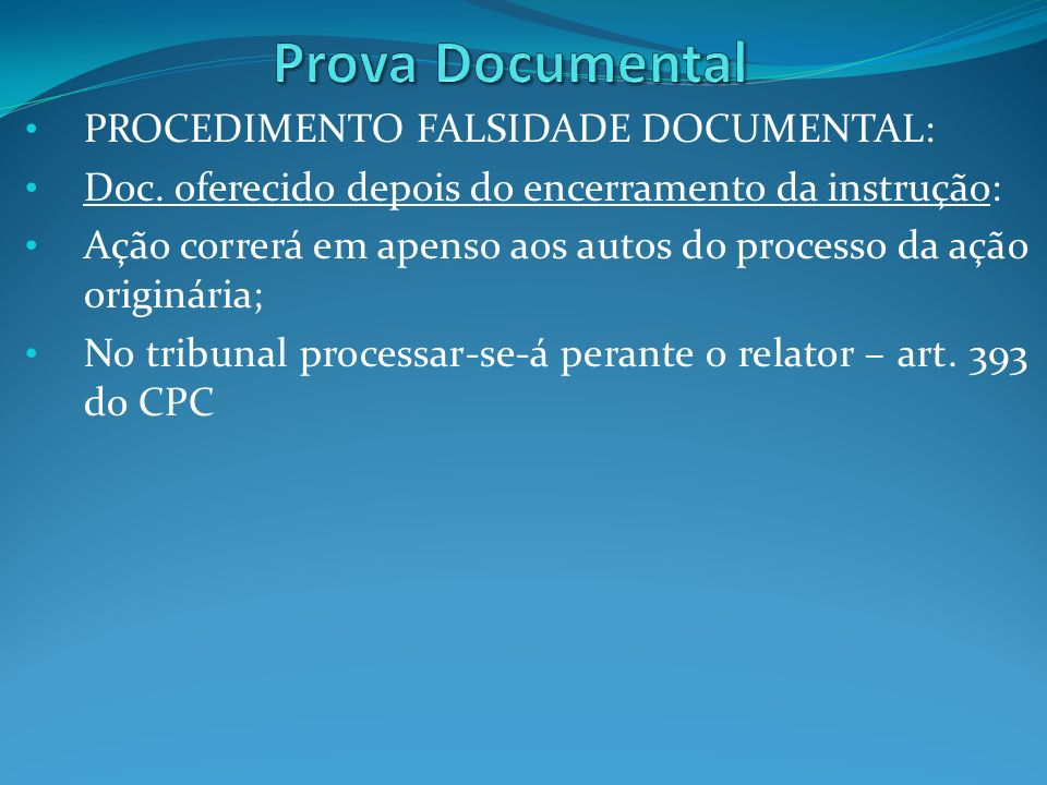 Prova Documental PROCEDIMENTO FALSIDADE DOCUMENTAL: