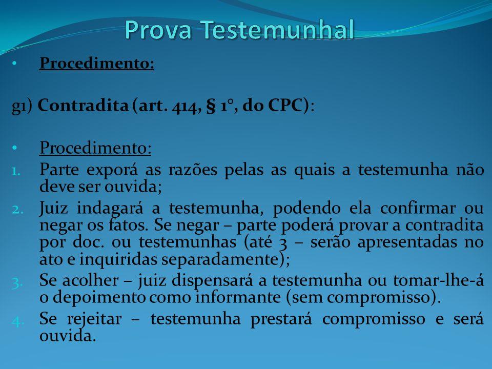 Prova Testemunhal g1) Contradita (art. 414, § 1°, do CPC):