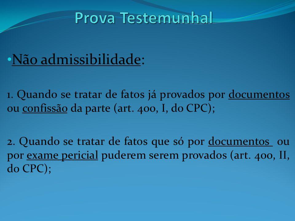 Prova Testemunhal Não admissibilidade: