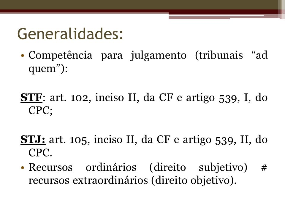 Generalidades: Competência para julgamento (tribunais ad quem ):