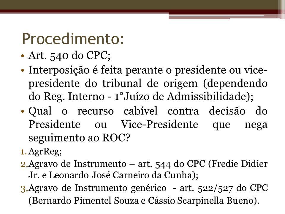 Procedimento: Art. 540 do CPC;
