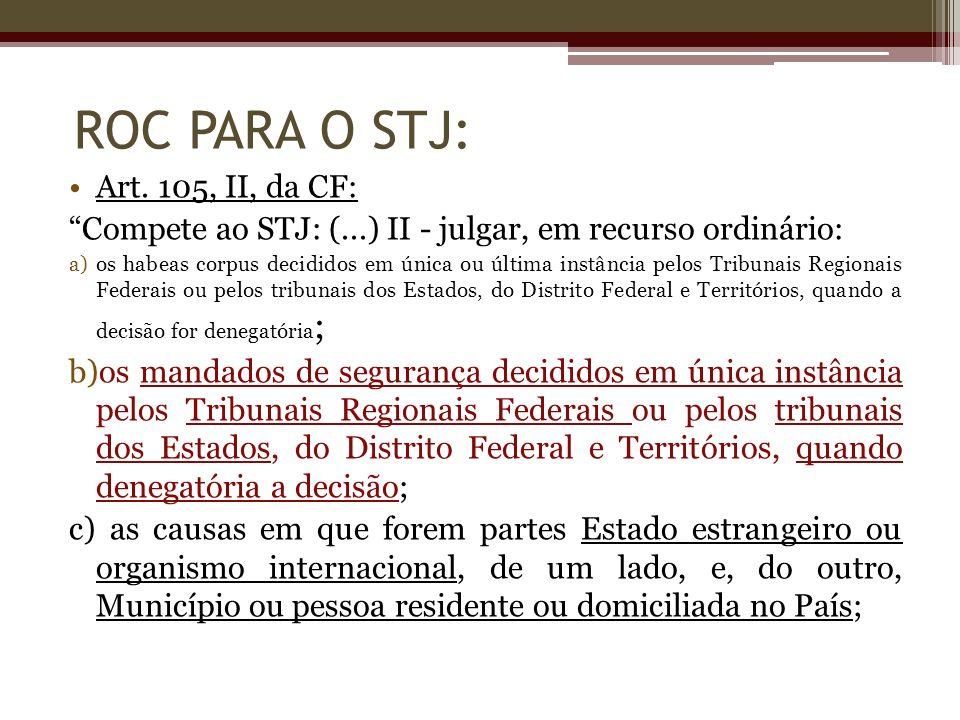 ROC PARA O STJ: Art. 105, II, da CF: