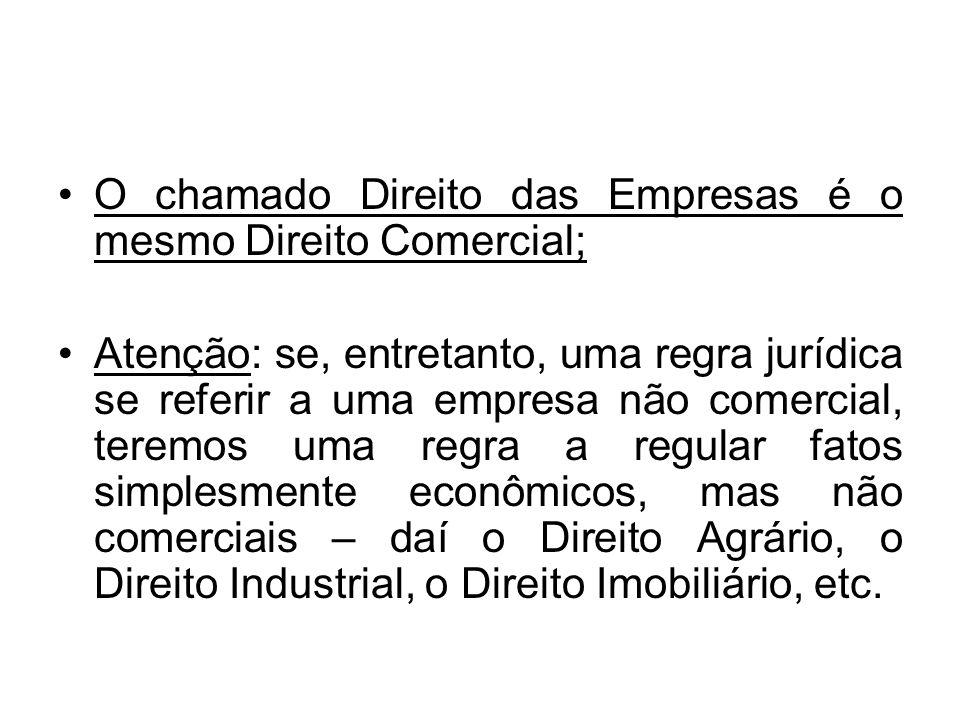 O chamado Direito das Empresas é o mesmo Direito Comercial;