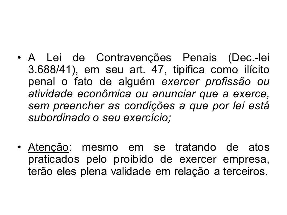A Lei de Contravenções Penais (Dec. -lei 3. 688/41), em seu art
