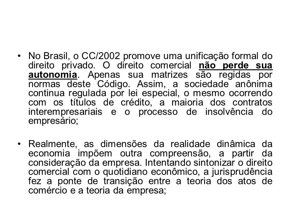 No Brasil, o CC/2002 promove uma unificação formal do direito privado