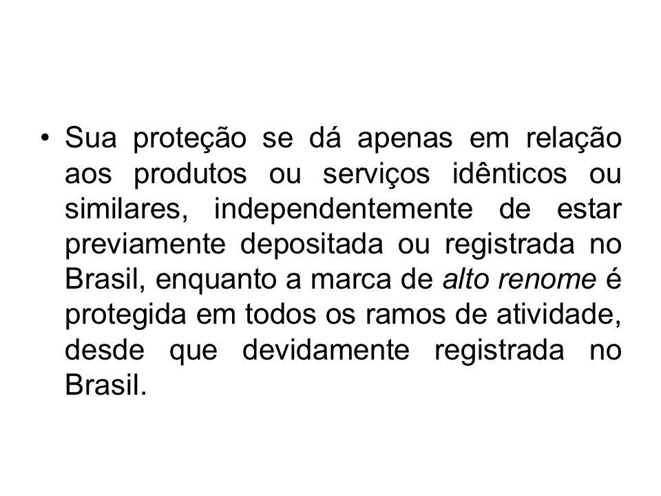 Sua proteção se dá apenas em relação aos produtos ou serviços idênticos ou similares, independentemente de estar previamente depositada ou registrada no Brasil, enquanto a marca de alto renome é protegida em todos os ramos de atividade, desde que devidamente registrada no Brasil.