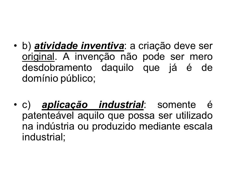 b) atividade inventiva: a criação deve ser original