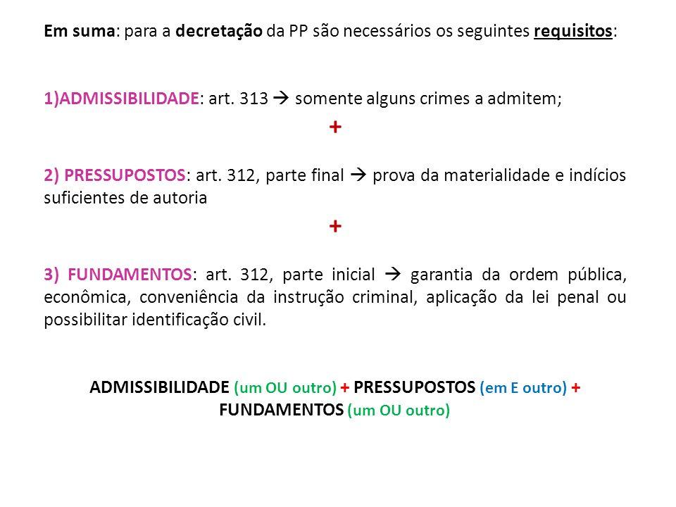 Em suma: para a decretação da PP são necessários os seguintes requisitos: