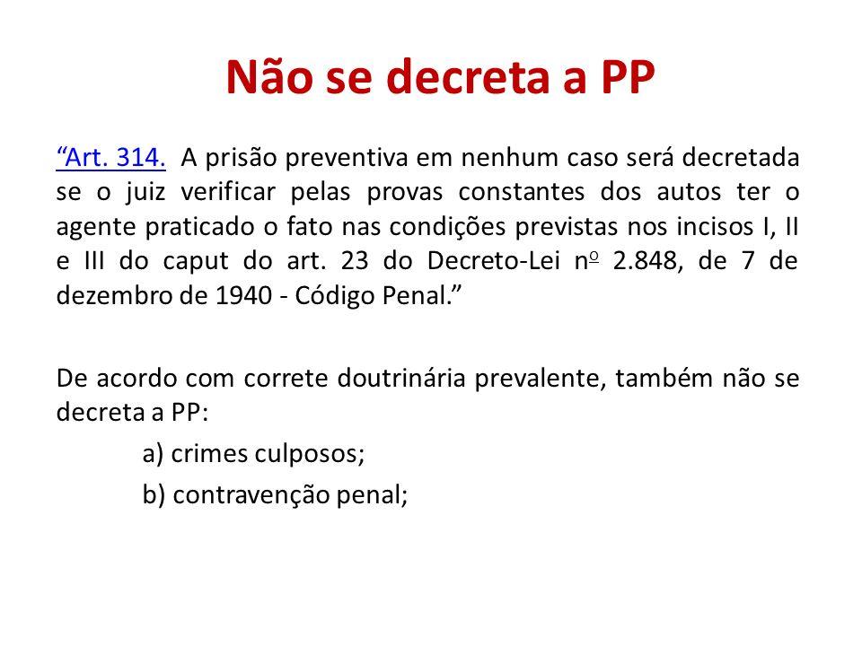 Não se decreta a PP