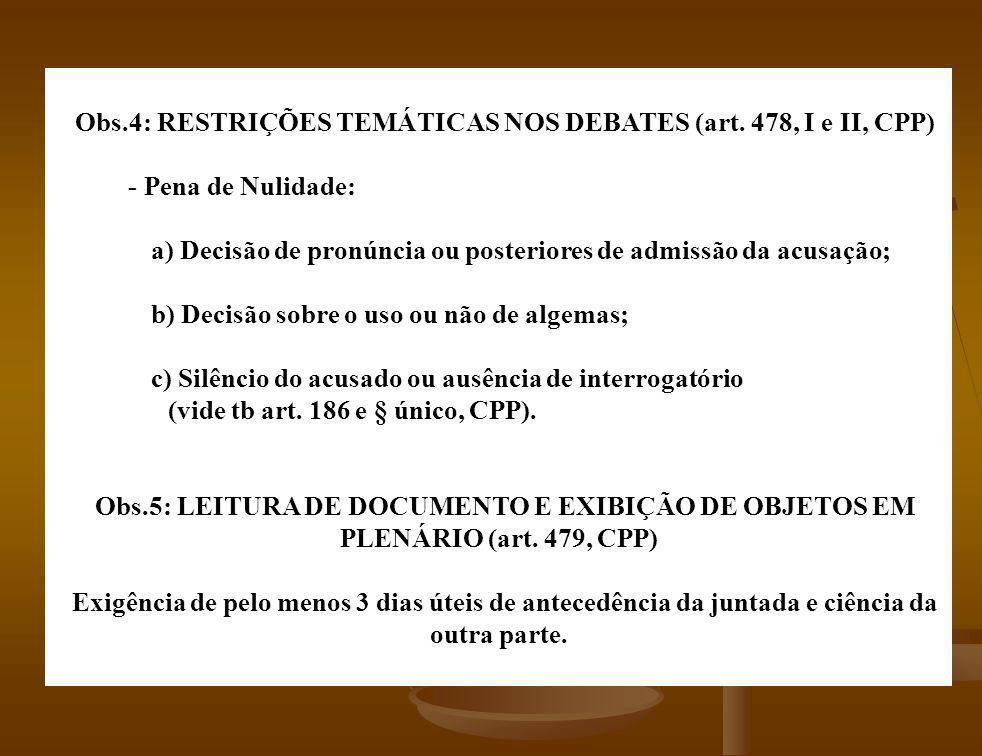Obs.4: RESTRIÇÕES TEMÁTICAS NOS DEBATES (art. 478, I e II, CPP)
