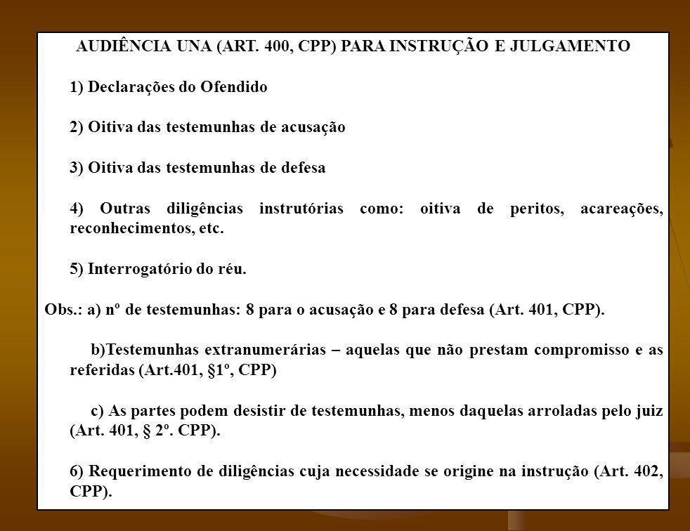 AUDIÊNCIA UNA (ART. 400, CPP) PARA INSTRUÇÃO E JULGAMENTO