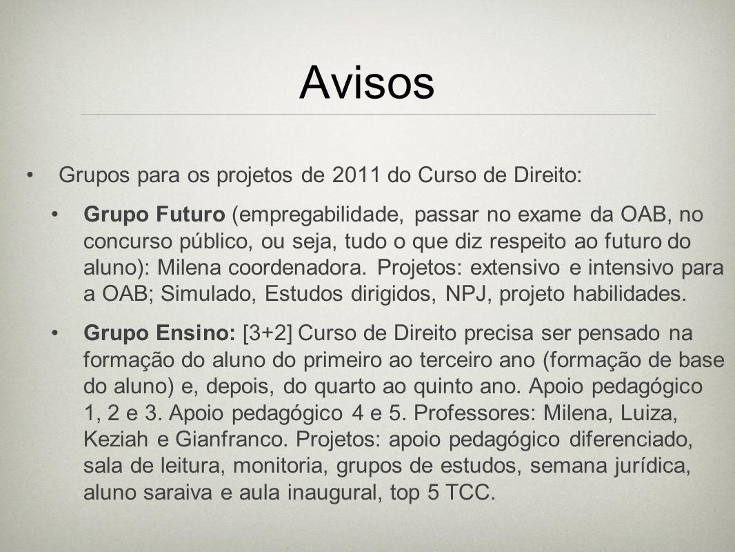 Avisos Grupos para os projetos de 2011 do Curso de Direito: