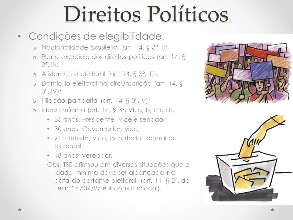 Direitos Políticos Condições de elegibilidade: