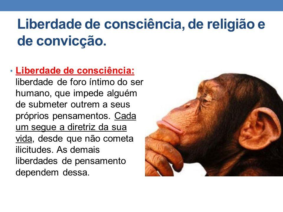 Liberdade de consciência, de religião e de convicção.