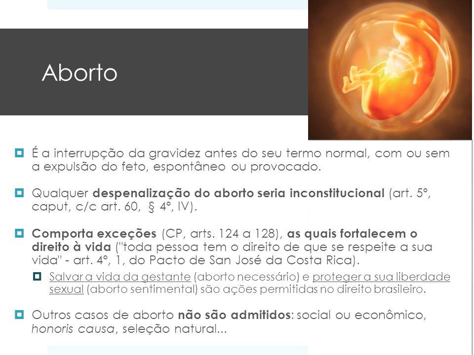 Aborto É a interrupção da gravidez antes do seu termo normal, com ou sem a expulsão do feto, espontâneo ou provocado.