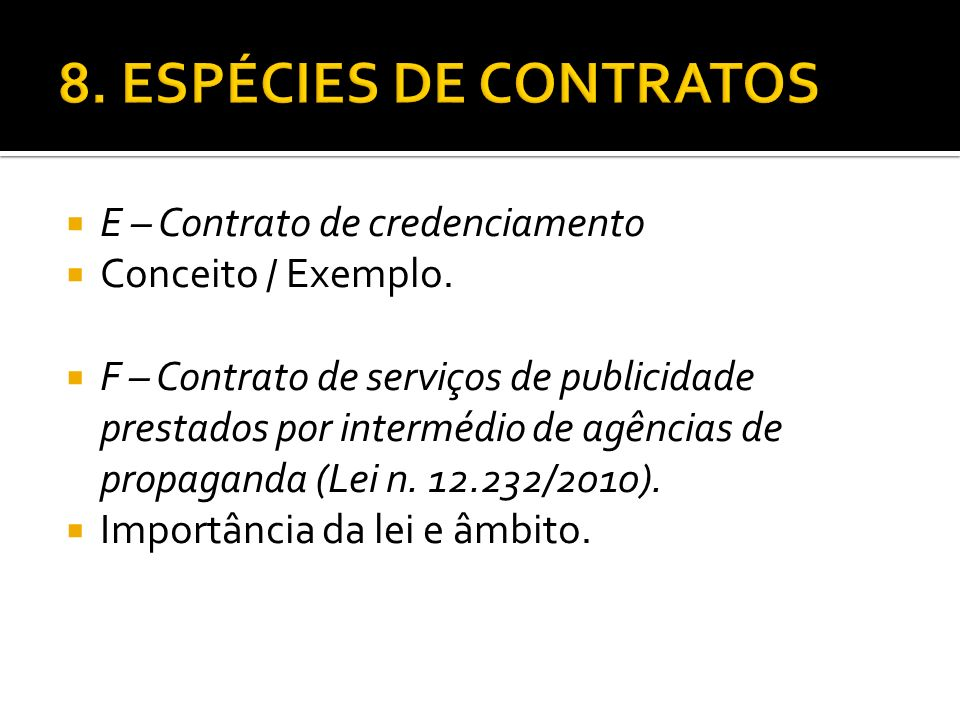 8. ESPÉCIES DE CONTRATOS E – Contrato de credenciamento