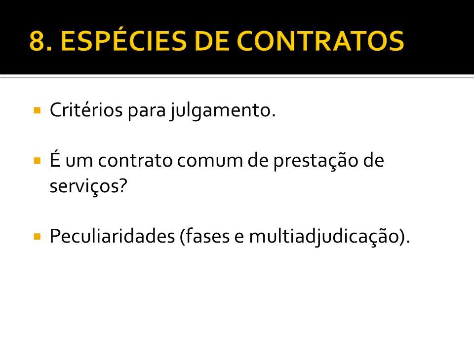 8. ESPÉCIES DE CONTRATOS Critérios para julgamento.