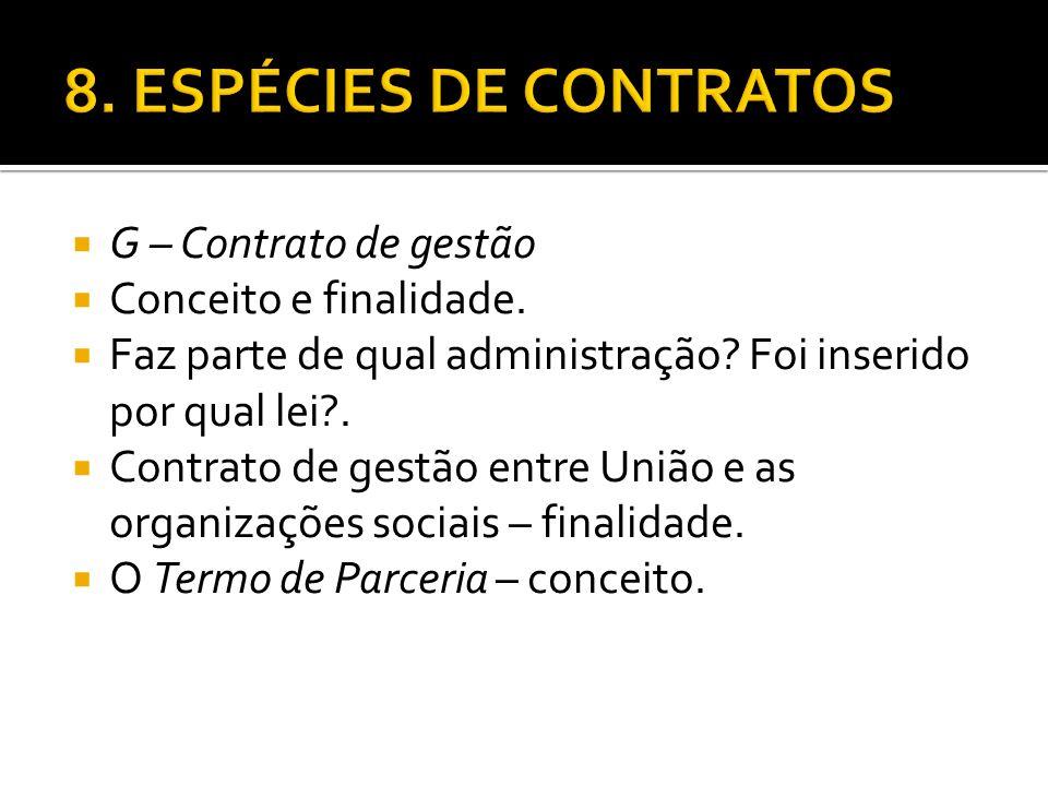 8. ESPÉCIES DE CONTRATOS G – Contrato de gestão Conceito e finalidade.