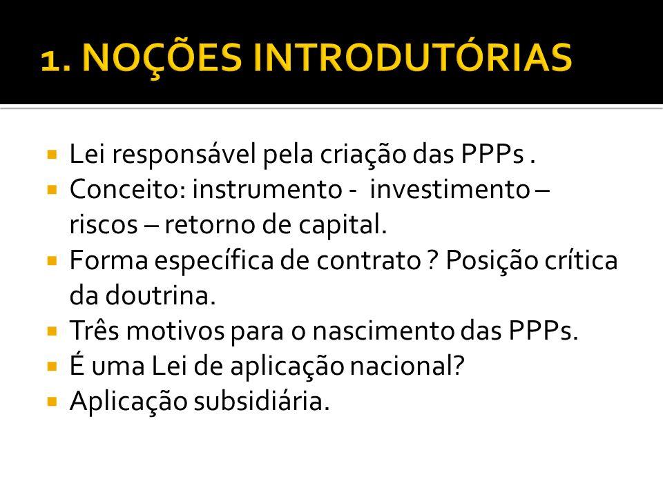 1. NOÇÕES INTRODUTÓRIAS Lei responsável pela criação das PPPs .