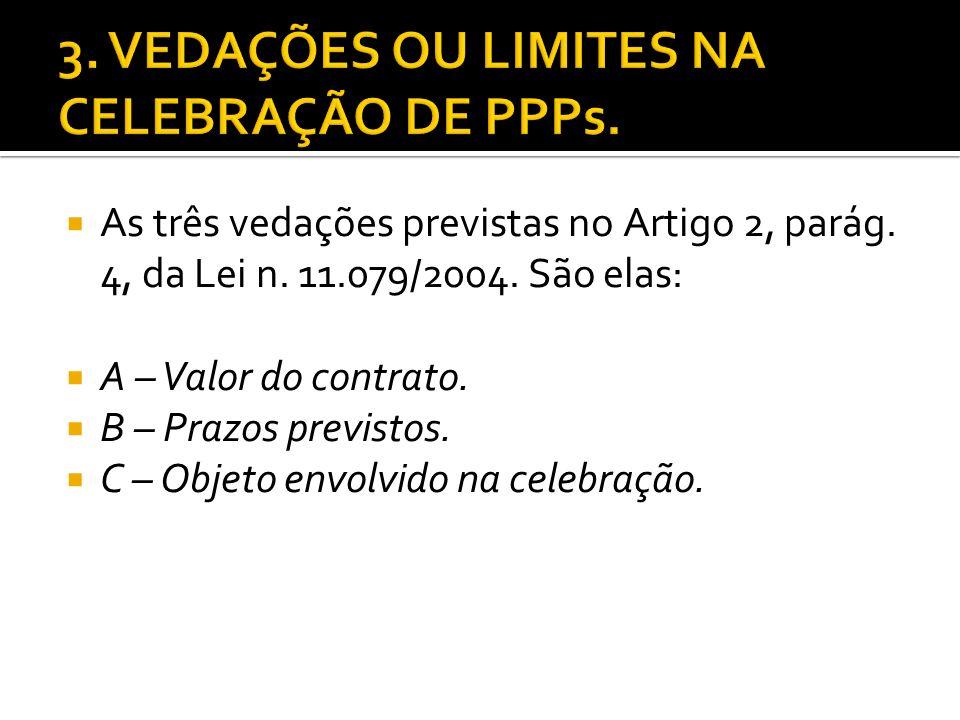 3. VEDAÇÕES OU LIMITES NA CELEBRAÇÃO DE PPPs.