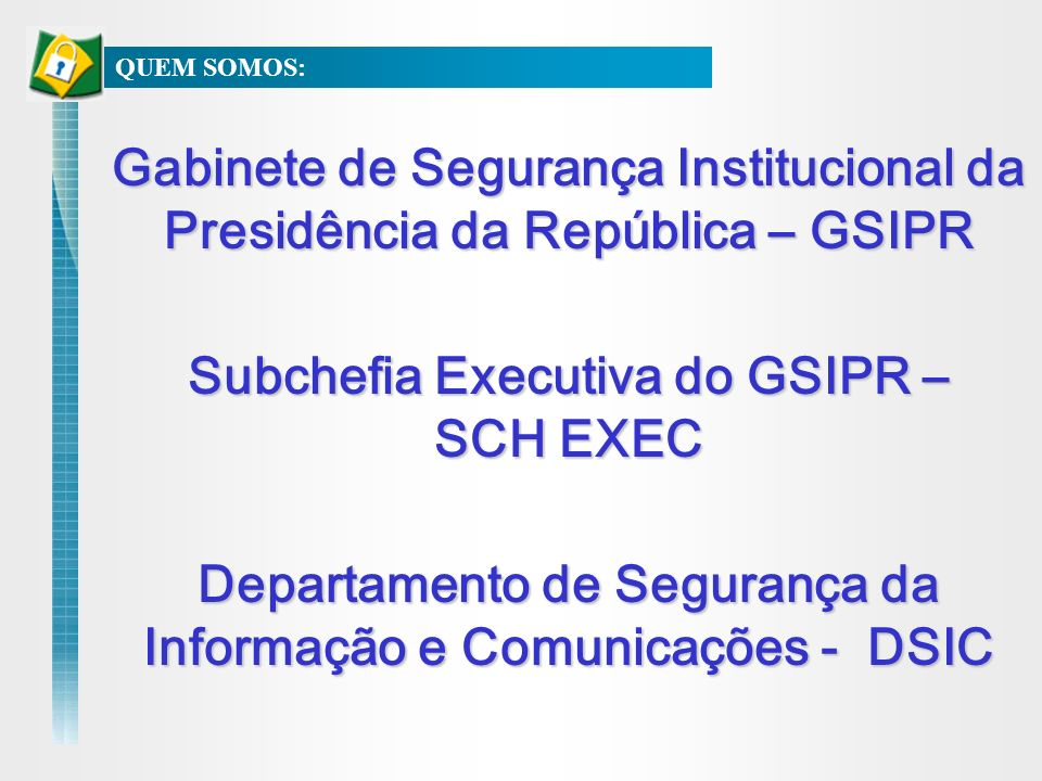 Subchefia Executiva do GSIPR – SCH EXEC