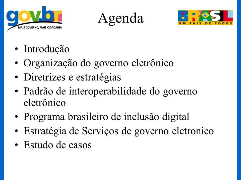 Agenda Introdução Organização do governo eletrônico