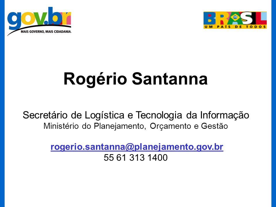 Rogério Santanna Secretário de Logística e Tecnologia da Informação