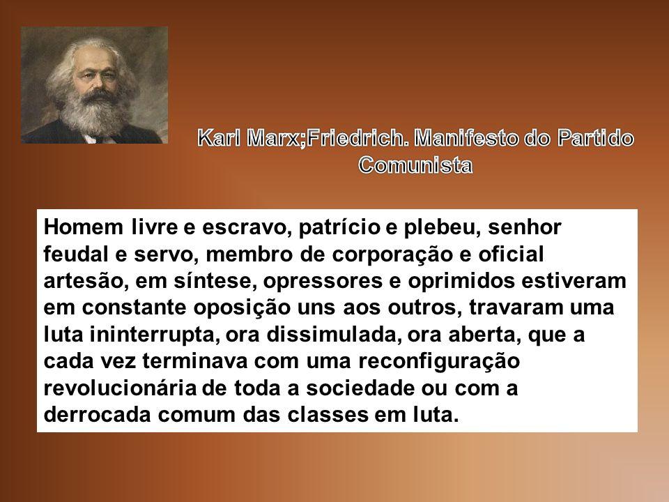 Karl Marx;Friedrich. Manifesto do Partido Comunista