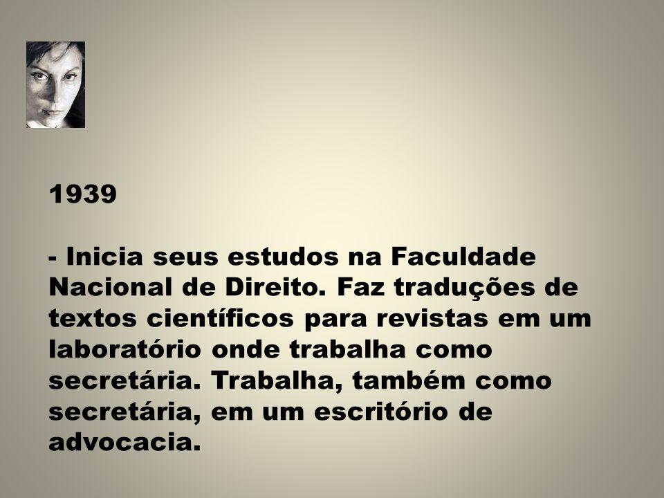 1939 - Inicia seus estudos na Faculdade Nacional de Direito