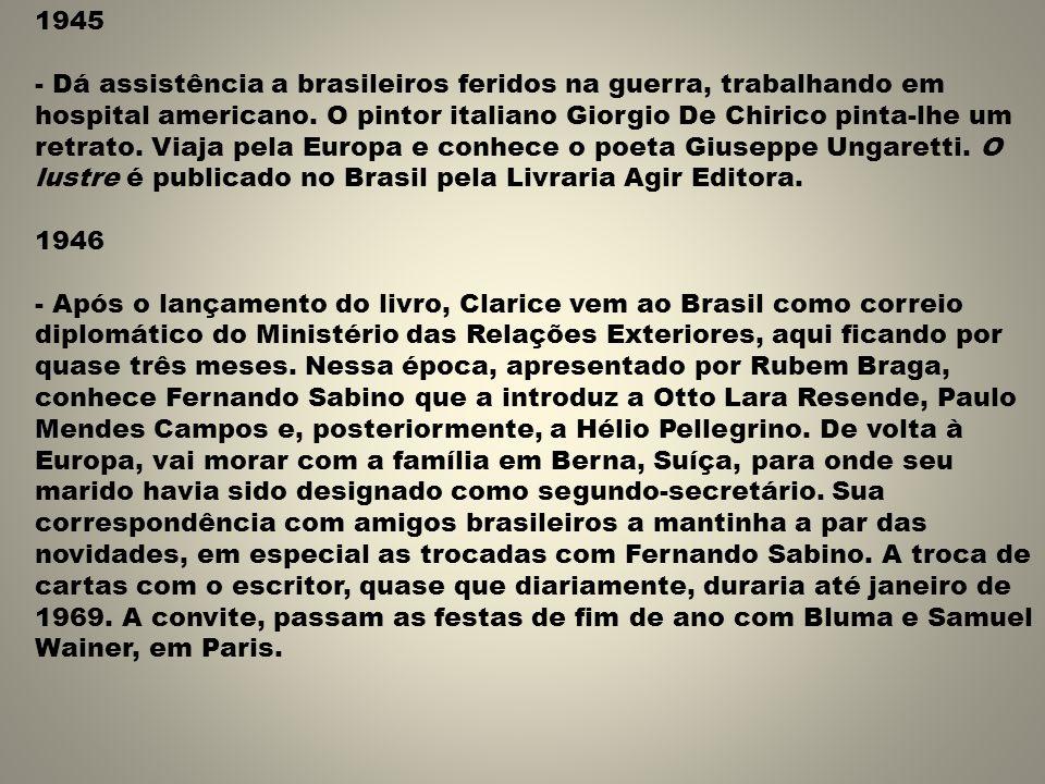 1945 - Dá assistência a brasileiros feridos na guerra, trabalhando em hospital americano.