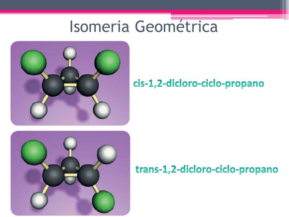cis-1,2-dicloro-ciclo-propano trans-1,2-dicloro-ciclo-propano