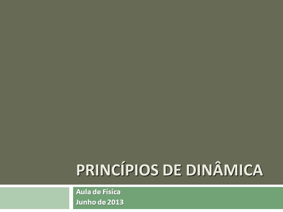 PRINCÍPIOS DE DINÂMICA