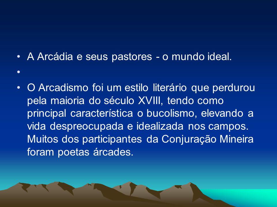 A Arcádia e seus pastores - o mundo ideal.