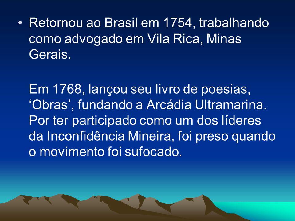 Retornou ao Brasil em 1754, trabalhando como advogado em Vila Rica, Minas Gerais.