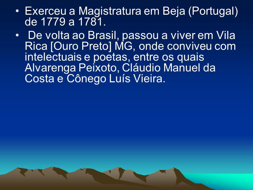 Exerceu a Magistratura em Beja (Portugal) de 1779 a 1781.