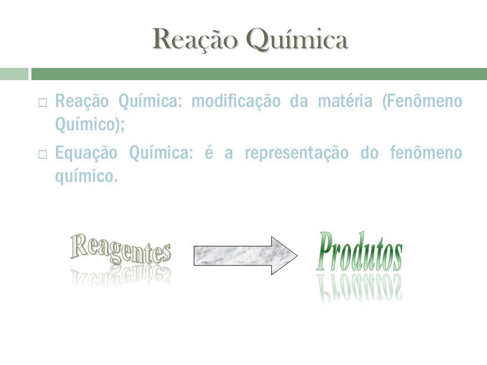 Reação Química Reagentes Produtos