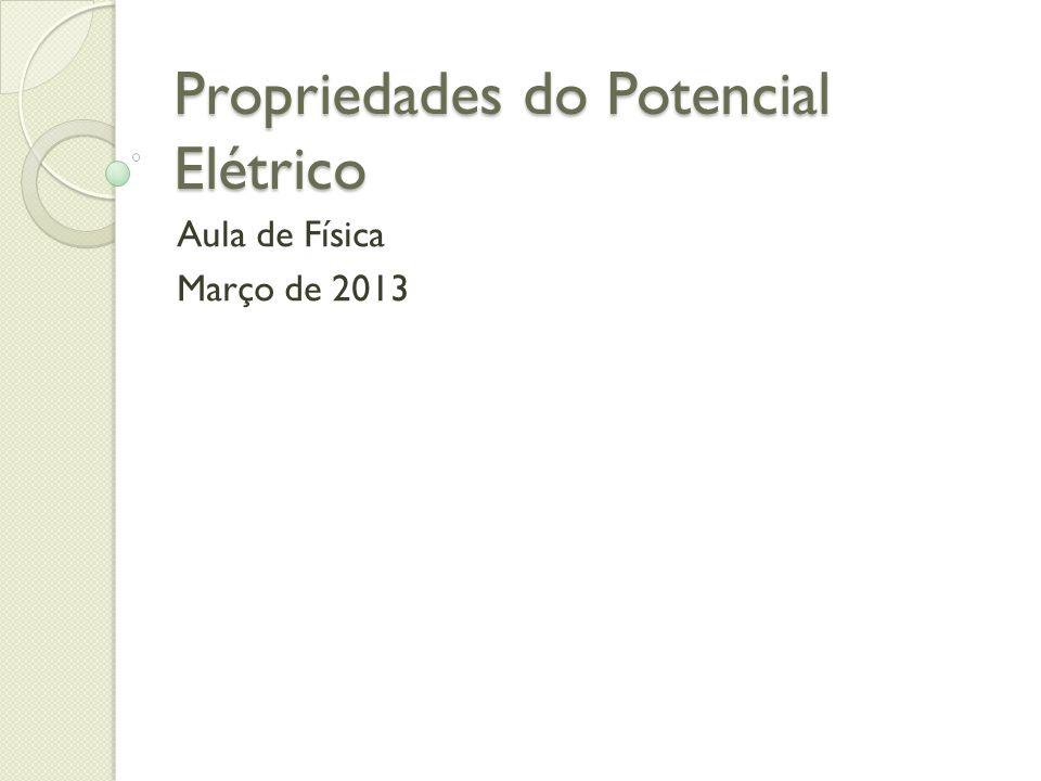 Propriedades do Potencial Elétrico