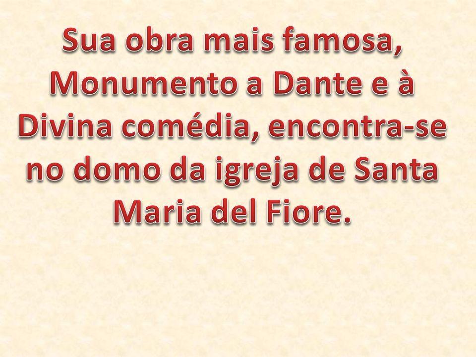 Sua obra mais famosa, Monumento a Dante e à Divina comédia, encontra-se no domo da igreja de Santa Maria del Fiore.