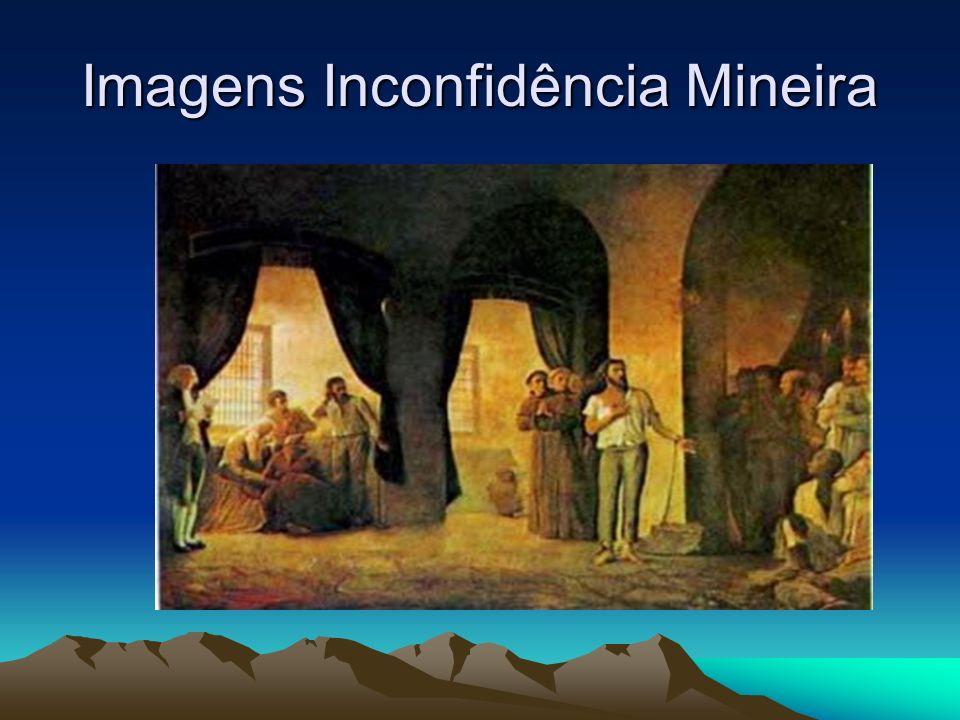 Imagens Inconfidência Mineira
