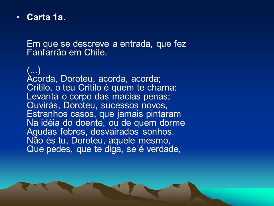 Carta 1a. Em que se descreve a entrada, que fez Fanfarrão em Chile. (