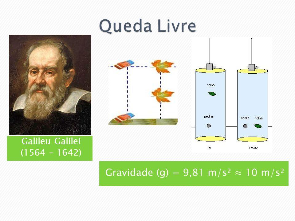Gravidade (g) = 9,81 m/s² ≈ 10 m/s²