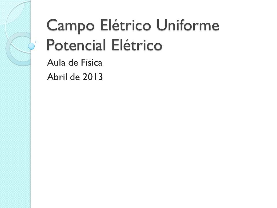 Campo Elétrico Uniforme Potencial Elétrico