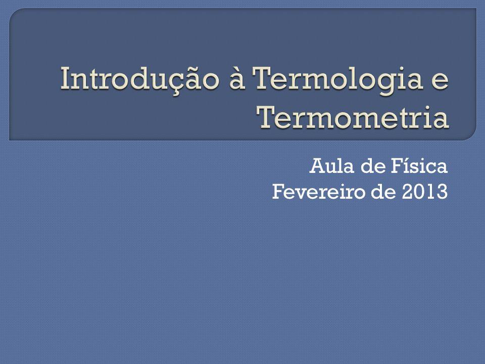 Introdução à Termologia e Termometria