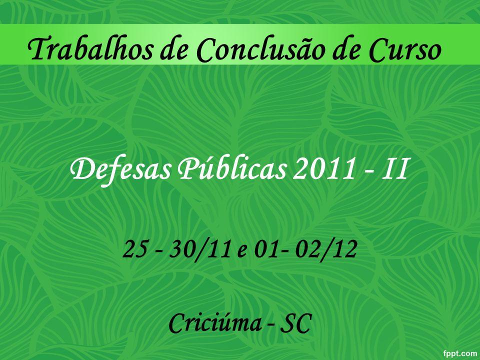 Defesas Públicas 2011 - II 25 - 30/11 e 01- 02/12 Criciúma - SC