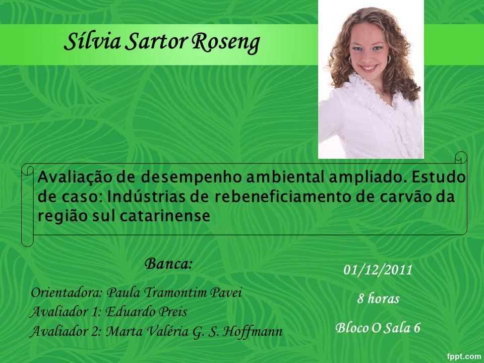 Sílvia Sartor Roseng Banca: