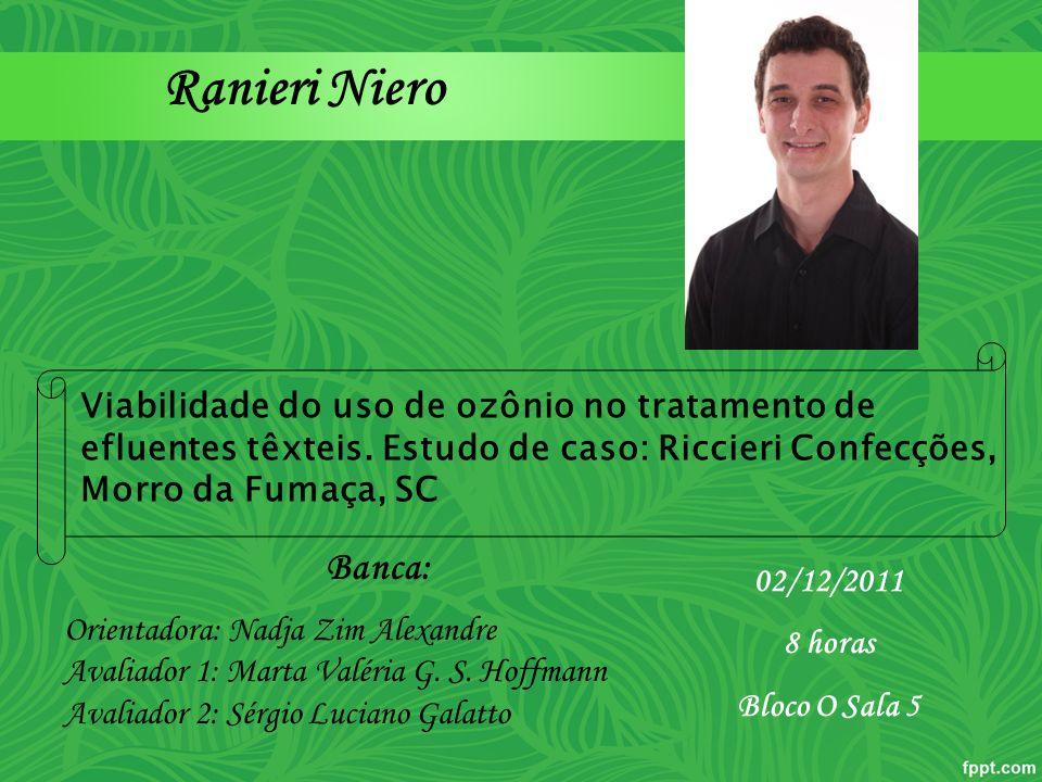 Ranieri Niero Viabilidade do uso de ozônio no tratamento de efluentes têxteis. Estudo de caso: Riccieri Confecções, Morro da Fumaça, SC.