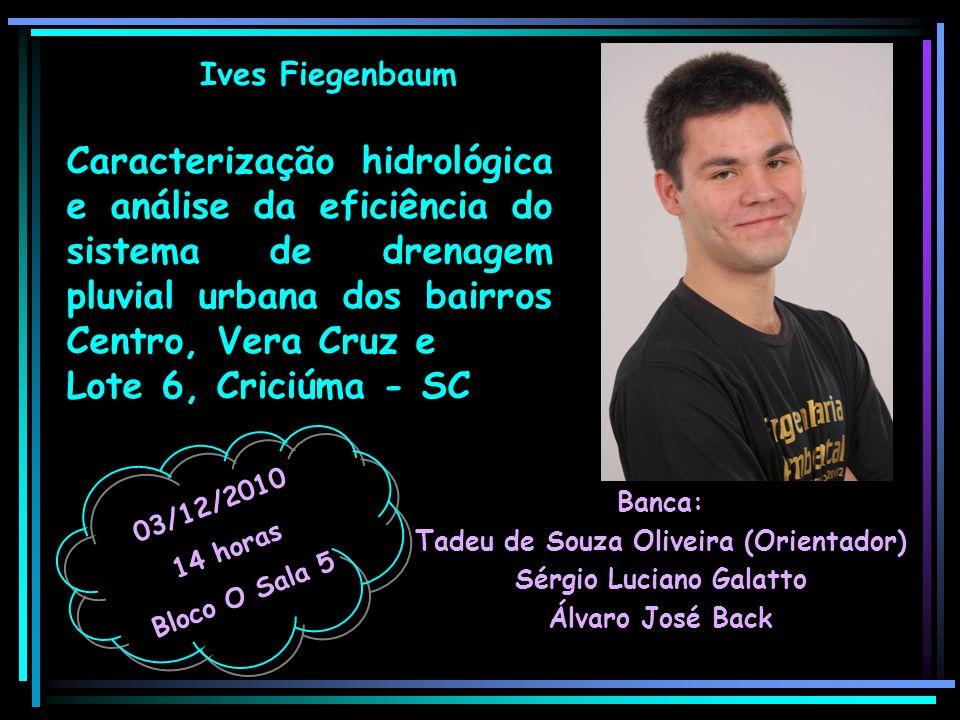 Tadeu de Souza Oliveira (Orientador) Sérgio Luciano Galatto