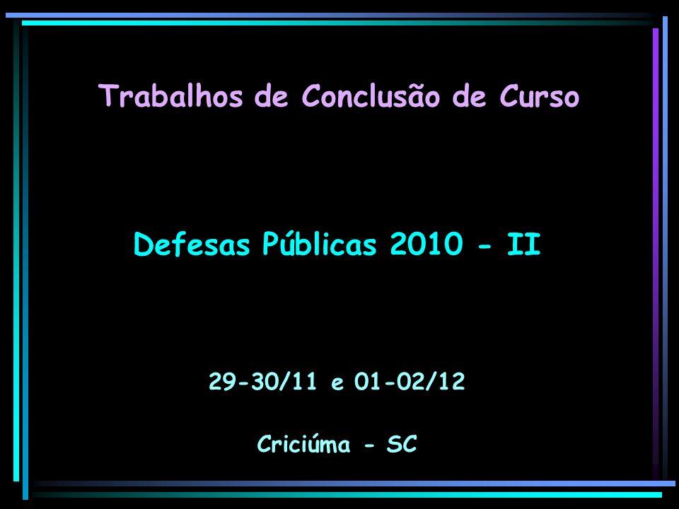 Defesas Públicas 2010 - II 29-30/11 e 01-02/12 Criciúma - SC