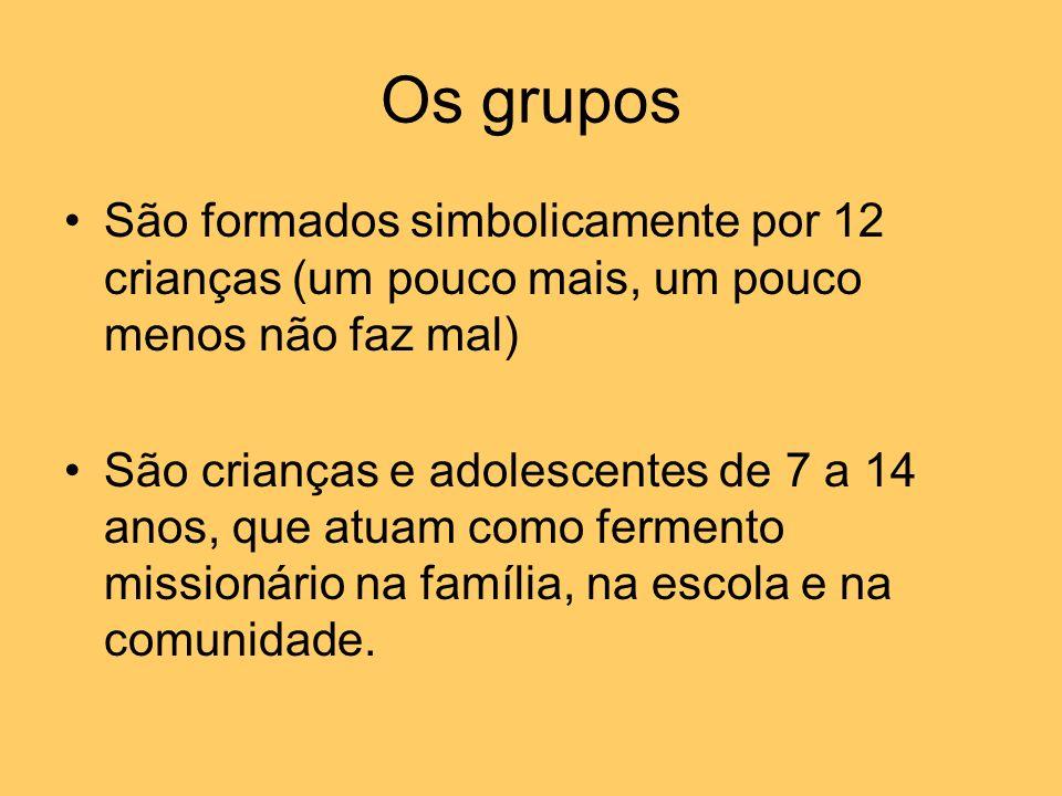 Os gruposSão formados simbolicamente por 12 crianças (um pouco mais, um pouco menos não faz mal)