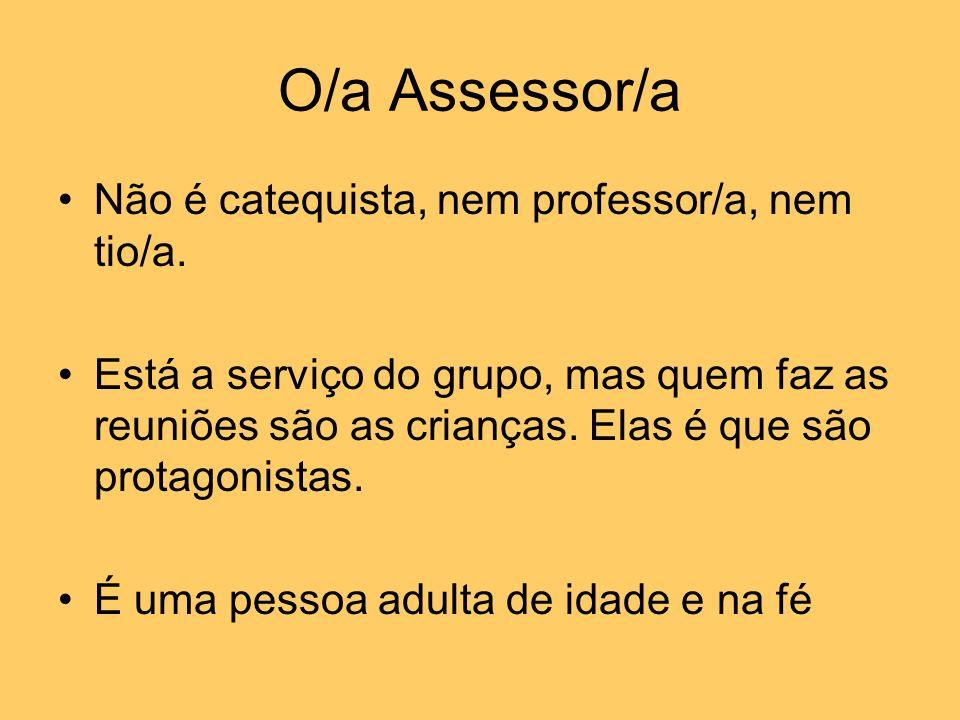 O/a Assessor/a Não é catequista, nem professor/a, nem tio/a.